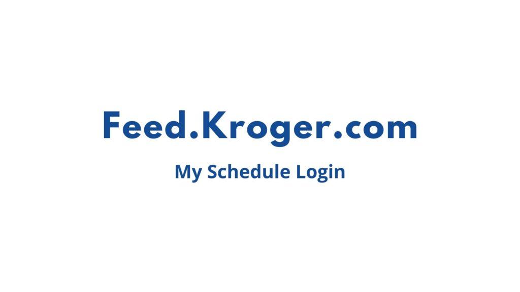 feed kroger com my schedule login