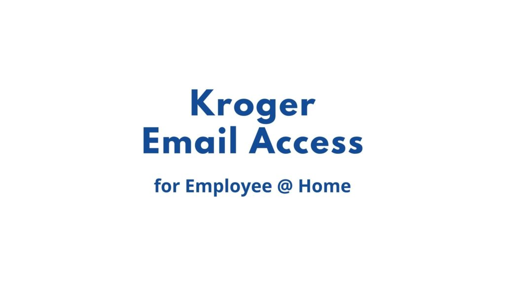 kroger email access